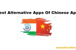 List Of Best Alternative Apps for Chinese Apps in India 2020